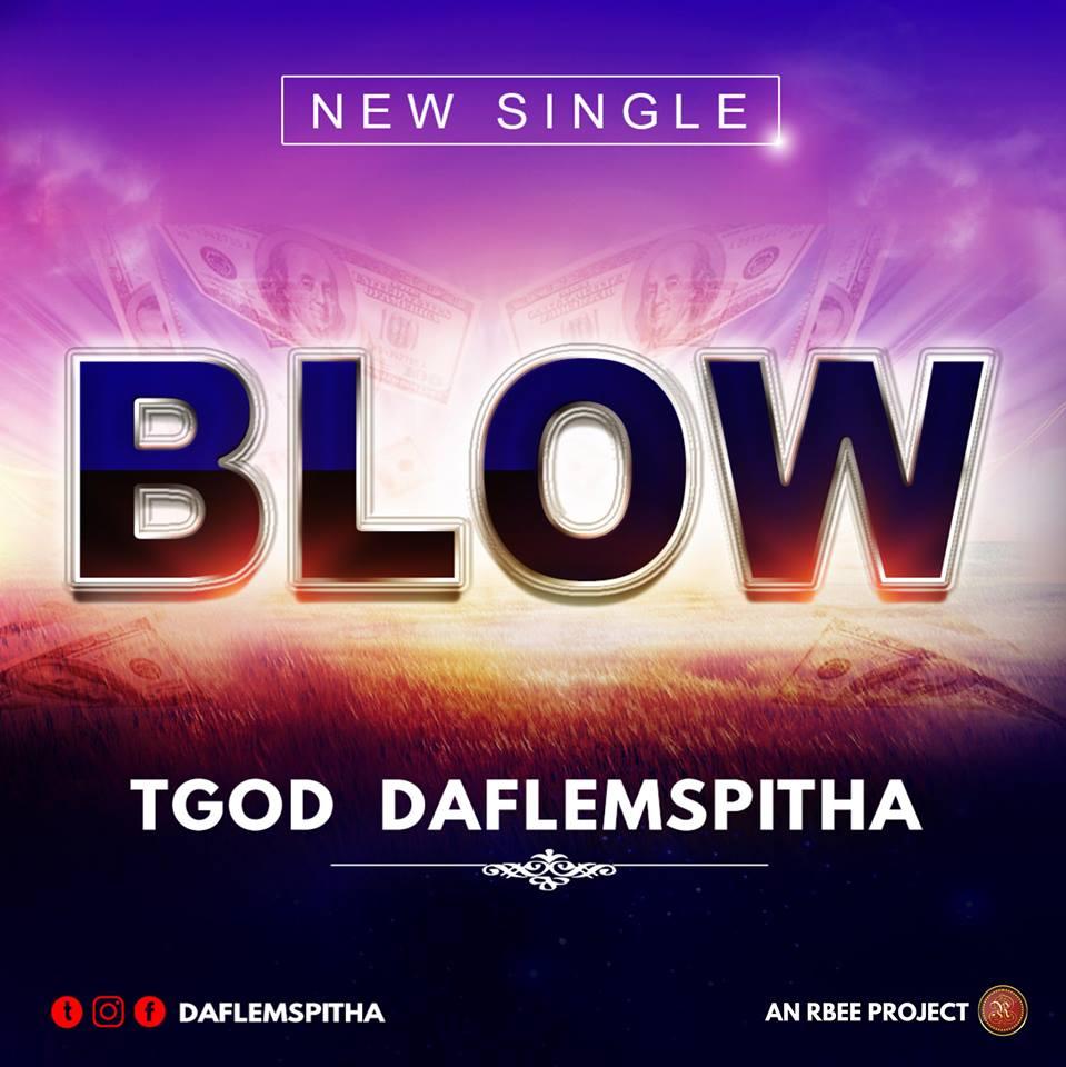 MUSIC: TGod DaFlemSpitha – Blow || Download