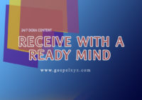 24/7 DOXA Content 2019 SUNDAY, 17th February RECEIVE WITH A READY MIND