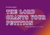 24/7 DOXA Content 2019 THURSDAY, 14th February THE LORD GRANTS YOUR PETITION
