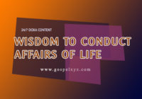 24/7 DOXA Content 2019 MONDAY, 18th February WISDOM TO CONDUCT AFFAIRS OF LIFE