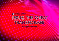 24/7 DOXA Content 2019 SUNDAY, 14th April-JESUS, THE GREAT TRANSFORMER