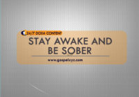 24/7 DOXA Content 2019 THURSDAY, 18th April     STAY AWAKE AND BE SOBER
