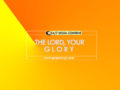 24/7 DOXA Content 2019 MONDAY, 19th August-THE LORD, YOUR GLORY