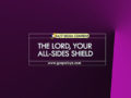 24/7 DOXA Content 2019 SUNDAY, 18th August-THE LORD, YOUR ALL-SIDES SHIELD