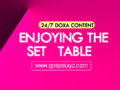 24/7 DOXA Content 2019 FRIDAY, 20th September-ENJOYING THE SET TABLE