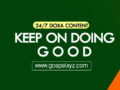 24/7 DOXA Content 2019 TUESDAY, 15th October-KEEP ON DOING GOOD