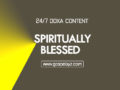 24/7 DOXA Content 2019 WEDNESDAY, 30th October-SPIRITUALLY BLESSED