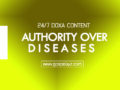 24/7 DOXA Content, 27th November-AUTHORITY OVER DISEASES