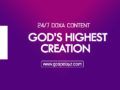 24/7 DOXA Content 2019 MONDAY, 25th November-YOU ARE GOD'S HIGHEST CREATION