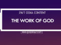 24/7 DOXA Content, 10th December-THE WORK OF GOD