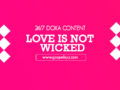 24/7 DOXA Content 2020 Monday, 13th January-LOVE IS NOT WICKED