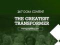 24/7 DOXA Content 2020 Friday, 7th February-THE GREATEST TRANSFORMER