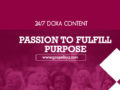 24/7 DOXA Content, 10th February-PASSION TO FULFILL PURPOSE
