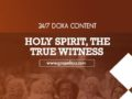 24/7 DOXA Content, 8th February-HOLY SPIRIT, THE TRUE WITNESS