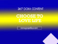 24/7 DOXA Content, 28th March -CHOOSE TO LOVE LIFE