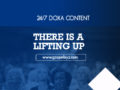 24/7 DOXA Content, 16th March-THERE IS A LIFTING UP