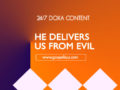 24/7 DOXA Content, 3rd April-HE DELIVERS US FROM EVIL