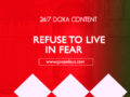 24/7 DOXA Content, 9th April-REFUSE TO LIVE IN FEAR