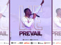 Minister Kofi Otchere & L.S.E-We Prevail (Audio) || Download ||