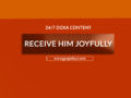 24/7 DOXA Content, 30th May-RECEIVE HIM JOYFULLY