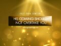 24/7 DOXA Content, 18th September-HIS COMING SHOULD NOT OVERTAKE YOU