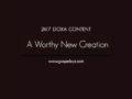 24/7 DOXA Content, 27th November-A WORTHY NEW CREATION