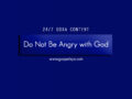 24/7 DOXA Content, 20th November-DO NOT BE ANGRY WITH GOD