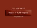 24/7 DOXA Content, 16th November-PASSION TO FULFILL PURPOSE