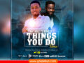 MUSIC: Raf Able ft Miklez – Things You Do Remix (@rafable)