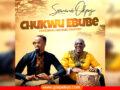 MUSIC: Sammie Okposo Feat. Michael Stuckey | Chukwu Ebube (God Of Glory) |