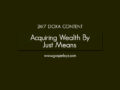 24/7 DOXA Content, 11th January-ACQUIRING WEALTH BY JUST MEANS