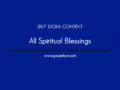 24/7 DOXA Content, 15th April-ALL SPIRITUAL BLESSINGS