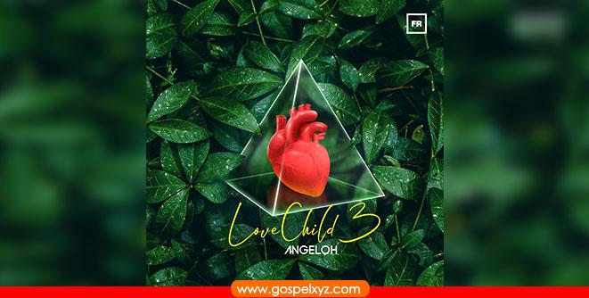 Angeloh- Love Child EP