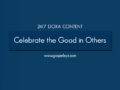 24/7 DOXA Content, 2nd April-CELEBRATE THE GOOD IN OTHERS