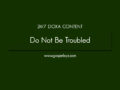 24/7 DOXA Content , 3rd April-DO NOT BE TROUBLED