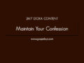 24/7 DOXA Content, 20th April-MAINTAIN YOUR CONFESSION
