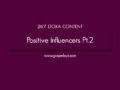 24/7 DOXA Content, 7th April-POSITIVE INFLUENCERS Pt.2