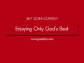 24/7 DOXA Content, 21st April-ENJOYING ONLY GOD'S BEST