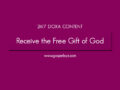 24/7 DOXA Content, 14th April-RECEIVE THE FREE GIFT OF GOD