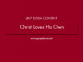 24/7 DOXA Content, 6th June-CHRIST LOVES HIS OWN
