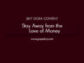 24/7 DOXA Content, 8th June-STAY AWAY FROM THE LOVE OF MONEY