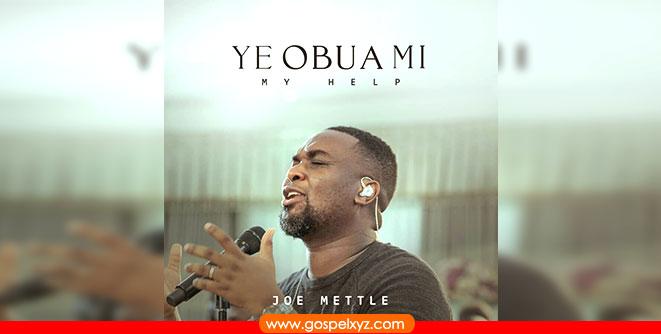 MUSIC VIDEO: JOE METTLE-YE OBUA MI