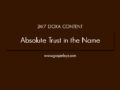 24/7 DOXA Content, 30th July-ABSOLUTE TRUST IN THE NAME