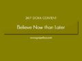 24/7 DOXA Content, 31st July-BELIEVE NOW THAN LATER
