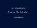 24/7 DOXA Content, 1st August-KNOWING HIM INTIMATELY