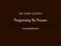 24/7 DOXA Content, 16th September-PROGRESSING BY PRAISES
