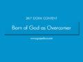 24/7 DOXA Content, 17th October-BORN OF GOD AS OVERCOMER