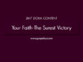 24/7 DOXA Content, 18th October-YOUR FAITH- THE SUREST VICTORY